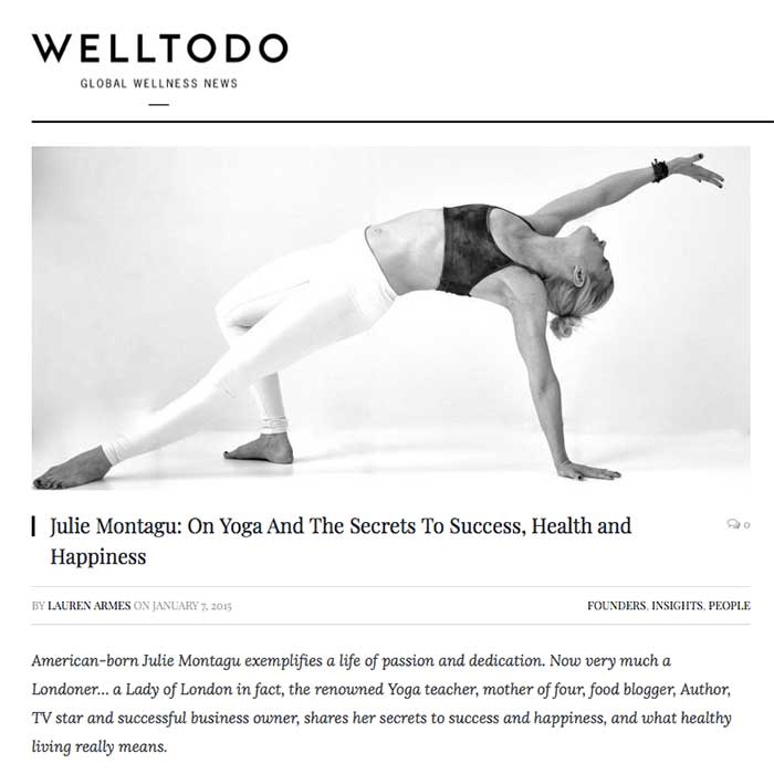 Welltodo's interview with Julie Montagu on yoga and the secrets to success, health and happiness