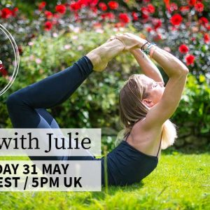 LIVE Yoga With Julie – Sunday 31st May – Noon EST || 5pm London